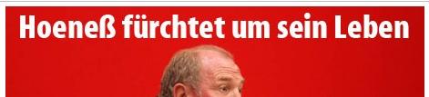 'Hoeneß fürchtet um sein Leben' (Ausriss: SportBild Online vom 21.11.)